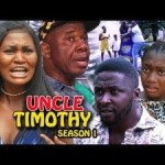 DOWNLOAD: Uncle Timothy Season 1 – Latest Nigerian 2019 Nollywood Movie