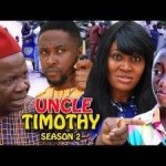 DOWNLOAD: Uncle Timothy Season 2 – Latest Nigerian 2019 Nollywood Movie