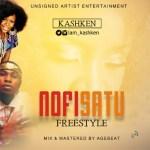 MUSIC: Kashken – Nofisatu (Freesytle)