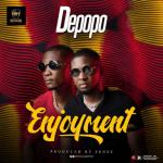 MUSIC: De Popo – Enjoyment (Prod. Sense)