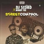 MUSIC: Dj Scord x BobbyTee – Street Control