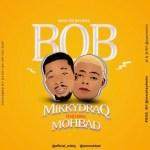 MUSIC: MikkyDraq Ft. Mohbad – Base On Believe (BOB)