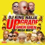 DJ MIX: Dj King - Upgrade-Ghen Ghen Mixtape