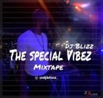 DJ MIX: DJ Blizz -The Special Vibez
