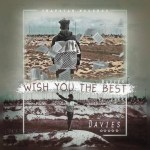 MUSIC: Davies – Wish You The Best (Freestyle)