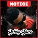 MUSIC: Bobby Blaze – Notice