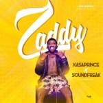 MUSIC: Kasaprince – Zaddy Ft. Sound Freak