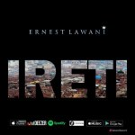 MUSIC: Ernest Lawani – Ireti