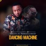 MUSIC: Mezaya – Dancing Machine Ft. Smokedalyricist
