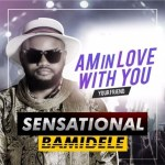 MUSIC: Sensational Bamidele – Am In Love With You