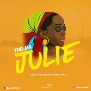 MUSIC: Thelma - Julie