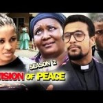 DOWNLOAD: Vision Of Peace Season 2 – Latest Nigerian 2019 Nollywood Movie