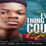 MUSIC: Caleb Ogbonnia – Everything Life Could Give