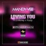 MUSIC: Mandy Vee Ft. G Money x Kuzzy – Loving You