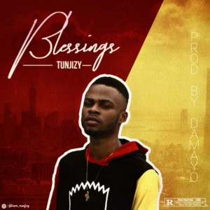MUSIC: Tunjizy – Blessings
