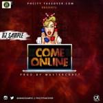 MUSIC: AmaDjsample - Come Online (Prod. Masterkraft)