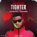 MUSIC: Choko Ft. Raybekah x Daihard – Tighter