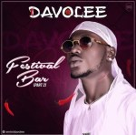 MUSIC: Davolee – Festival Bar (Part 2)