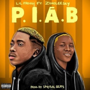 MUSIC: Lil Frosh Ft. Zinoleesky – P.I.A.B (Prison In A Bit)