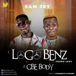 MUSIC: Sam Jey - Logo Benz Ft. Young Lexy + Gbe Body