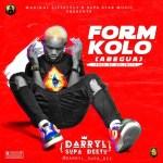 MUSIC: Darryl Supa Deetu - Form Kolo (Prod. Nolimit)