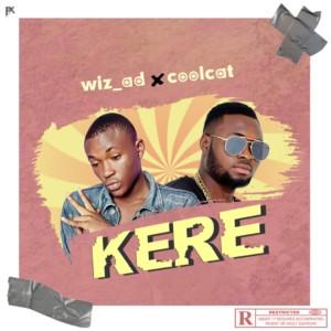 MUSIC: WIZAD Ft. Coolcat – Kere