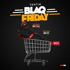 MUSIC: Tentik - Blaq Friday (BlaqBonez Diss)
