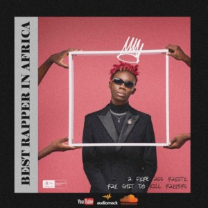 MUSIC: Blaqbonez – Best Rapper In Africa (BRIA)