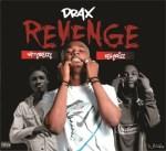 MUSIC: Drax – Revenge Ft. KellyKrizz & Nattybreezy