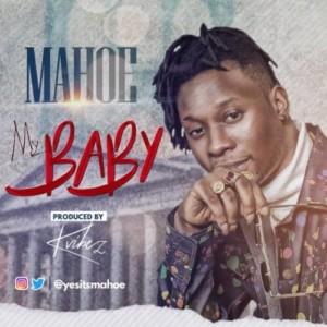 AUDIO + VIDEO: Mahoe – My Baby