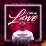 MUSIC: Olufemi - Love (Prod. Kraq)