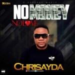 AUDIO + VIDEO: Chrisayda - No Money No love