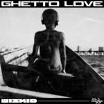 INSTRUMENTAL: Wizkid – Ghetto Love