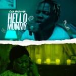MUSIC: Oga Network - Hello Mummy