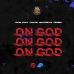 MUSIC: DMW – On God Ft. Davido, Mayorkun, Dremo