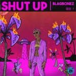 MUSIC: Blaqbonez – Shut Up