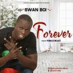 MUSIC: Swanboi - Forever