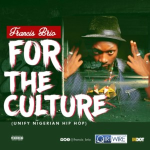 MUSIC: Francis Brio – For The Culture