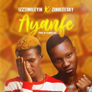 MUSIC: Timilehin - Ayanfe Ft. Zinoleesky