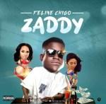 MUSIC: Feline Chigo - Zaddy