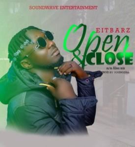 MUSIC: Eitbarz - Open N Close (Prod. YungZil)
