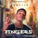 MUSIC: Rankeen - Fingers