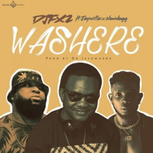 MUSIC: DJ FX2 Ft. Jaywillz & Slow Dogg - Washere (Odi Ok)