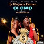 MUSIC: Sp Ginjar Ft. Benzee - Olowo (Prod. Richy)