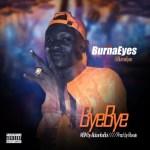 BurnaEyes - Bye Bye (Prod. Rexxie)