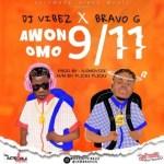 MUSIC: DJ Vibez Ft. Bravo G - Awon Omo 9/11
