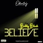 MUSIC: Bobby Black - Believe