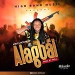 MUSIC: King Zionman - Alagbai (Prod. Troll)
