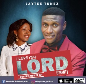 Solopraise Ft. Joi - I Love You Lord (Ayadaye)