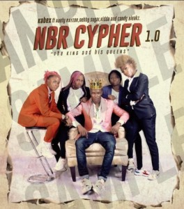 MUSIC: Kabex Ft. Aunty Rayzor, Debby Sugar, Kidda, Candy Bleakz – NBR Cypher 1.0
